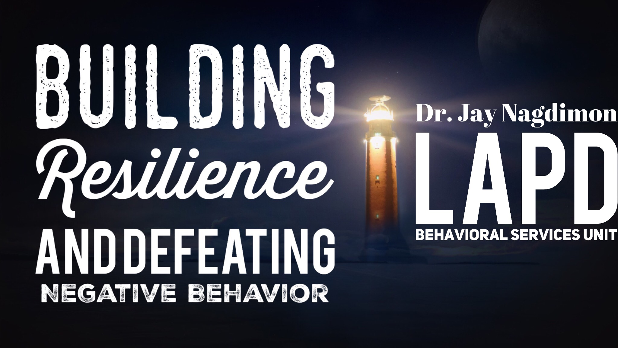 Ep 69: Building Resilience and Defeating Negative Behavior with Dr. Jay Nagdimon of the LAPD